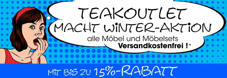 Die GROSSE TEAKOUTLET Winter-Aktion